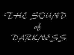 The Sound of Darkness