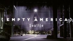 Seattle time lapse (Empty America)