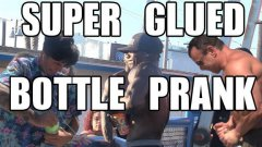 Super glued bottle prank