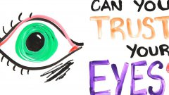 Can you trust your eyes?