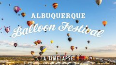 Albuquerque Hot Air Balloon Fiesta Time Lapse