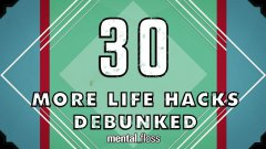 30 Life Hacks Debunked