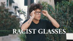 Racist Glasses