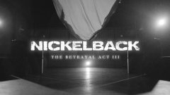 Nickelback - The Betrayal (Act III)
