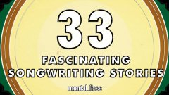 33 Fascinating Songwriting Stories